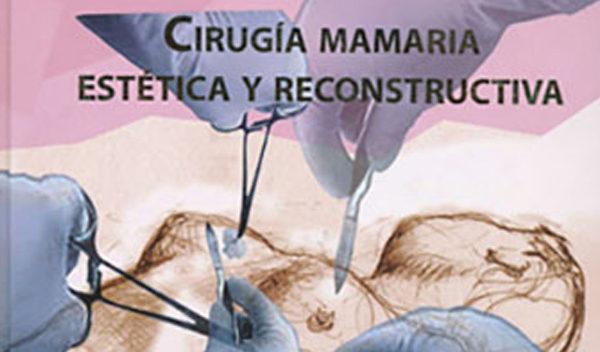 Cirugia Mamaria Estetica y Reconstructiva